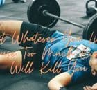 Eat Whatever You Like Because Too Much Exercise Will Kill You!