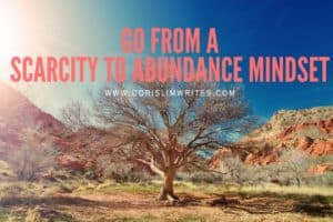 Go From A Scarcity To Abundance Mindset